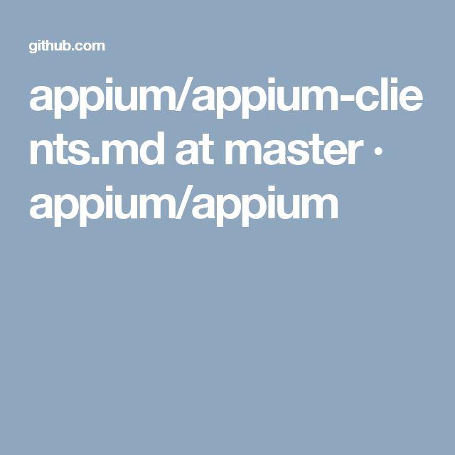 appium/appium-clients.md at master · appium/appium