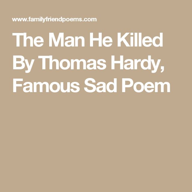 The Man He Killed By Thomas Hardy, Famous Sad Poem