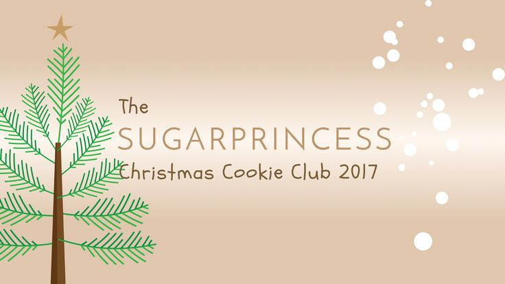 Der Foodblogger Adventskalender - The Sugarprincess Christmas Cookie Club 2017 - 24 Foodblogger und Youtuber in einem Online Adventskalender mit großem Gewinnspiel!