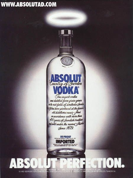 Absolut Vodka Campaign.  First Ad was Absolute Perfection