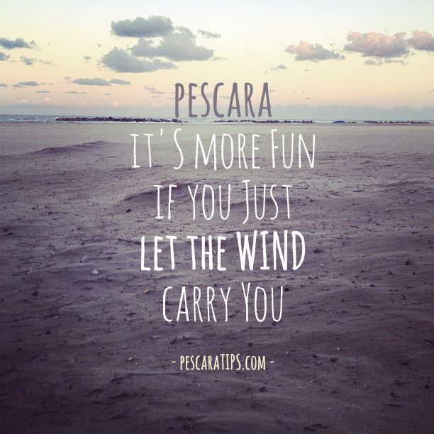 Let the wind carry you. #pescara #pescaratips