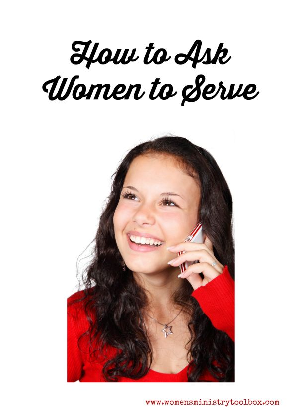 How to Ask Women to Serve on Your Leadership Team - Steps to follow and tips! From Women's Ministry Toolbox.