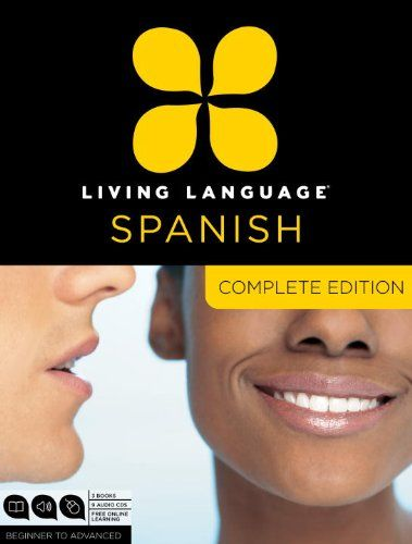 Living Language Spanish, Complete Edition: Beginner through advanced course, including 3 coursebooks, 9 audio CDs, and free online learning/Living Language