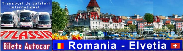 Bilete de Autocar Romania Elvetia, Rezervari Bilete de Autocar Elvetia