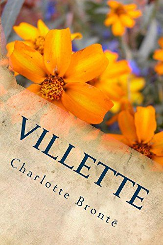 Villette (Illustrated Edition) (Classic Fiction Book 26) by [Brontë, Charlotte]