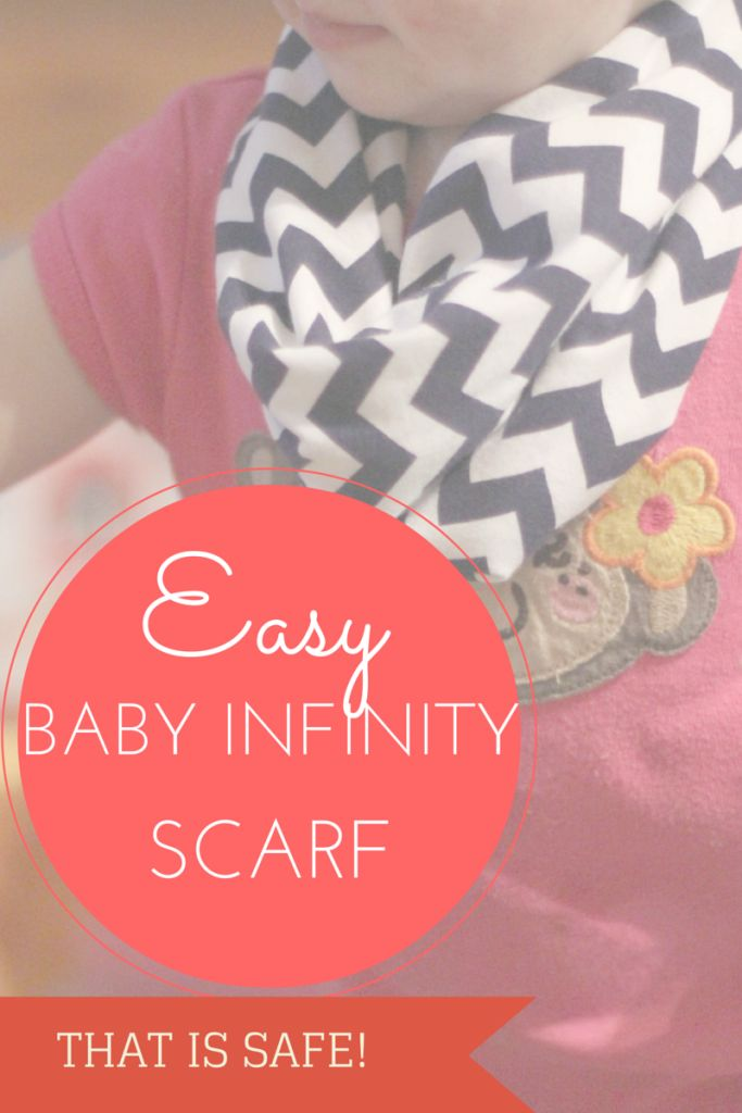 Easy baby / toddler infinity scarf tutorial that is safe for kids to wear.