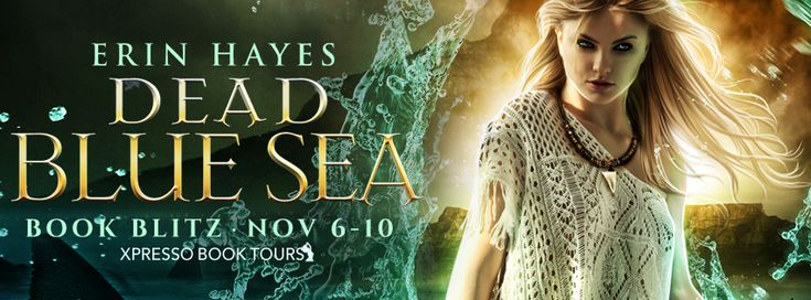 Tome Tender: Dead Blue Sea by Erin Hayes Blitz and #Giveaway  #GIVEAWAY  a Kindle Fire Ends Nov 16, 2017