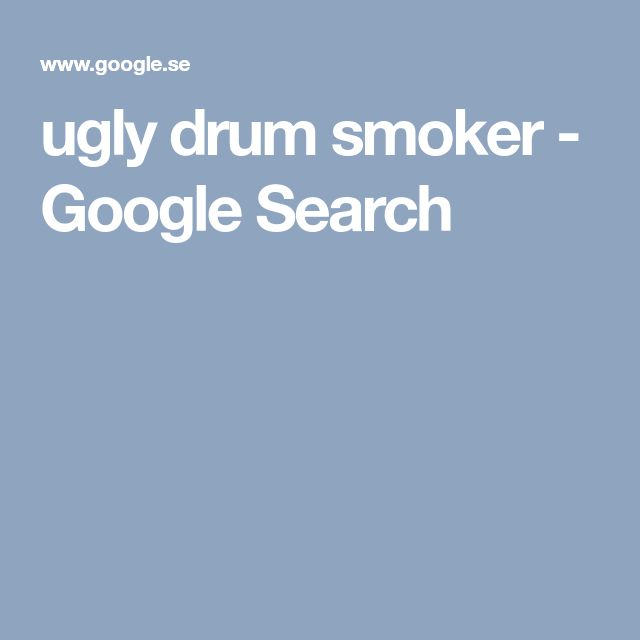 ugly drum smoker - Google Search