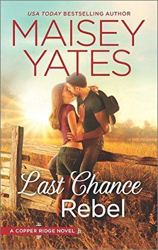 Last Chance Rebel (Copper Ridge) by Maisey Yates http://www.amazon.com/dp/B01BBVY2DC/ref=cm_sw_r_pi_dp_zkk7wb0N4JHF0