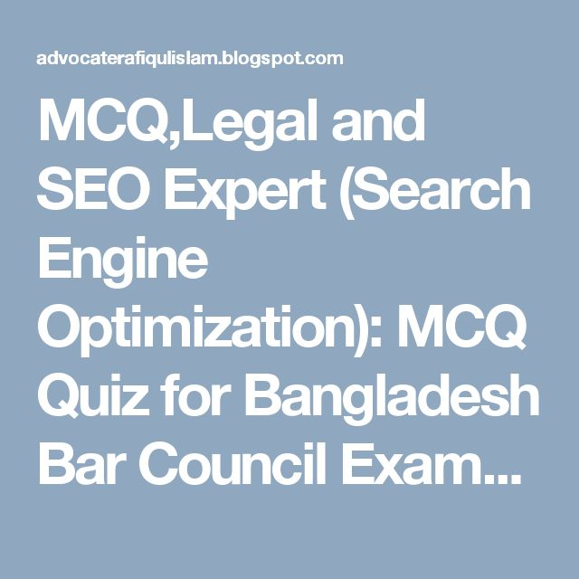 MCQ,Legal and SEO Expert (Search Engine Optimization): MCQ Quiz for Bangladesh Bar Council Exams -2017