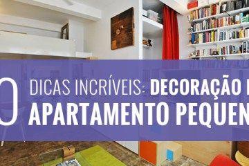 10 Dicas Incríveis: Decoração de apartamento pequeno