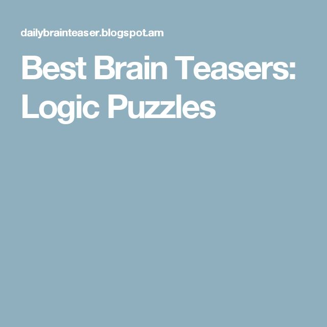 Best Brain Teasers: Logic Puzzles