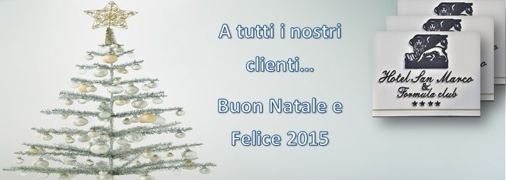 Happy Christmas and Happy New Year... We'are waiting you...! :-)  www.hotelsanmarcoclub.it