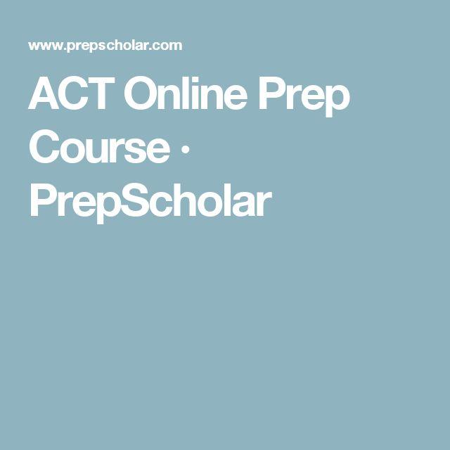 ACT Online Prep Course · PrepScholar