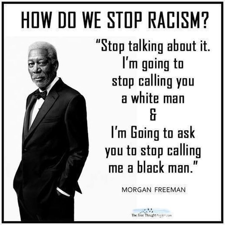 Morgan Freeman Reveals How To Eliminate Racism | The Federalist Papers  (We are all Americans and we need to show respect towards one another). There is good and bad in all races. The outer shell should not matter~Hatred needs to stop. I haven't seen it this bad since the 60's. : (