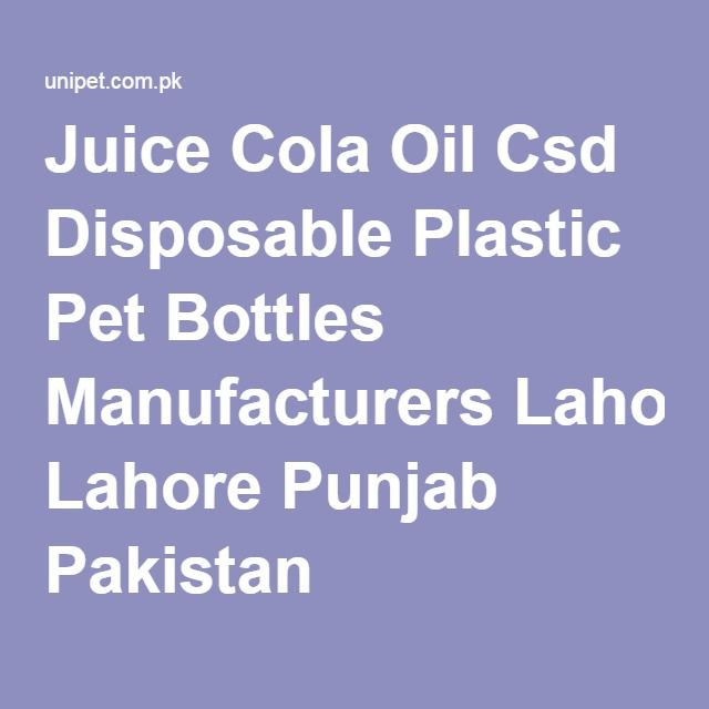 Juice Cola Oil Csd Disposable Plastic Pet Bottles Manufacturers Lahore Punjab Pakistan