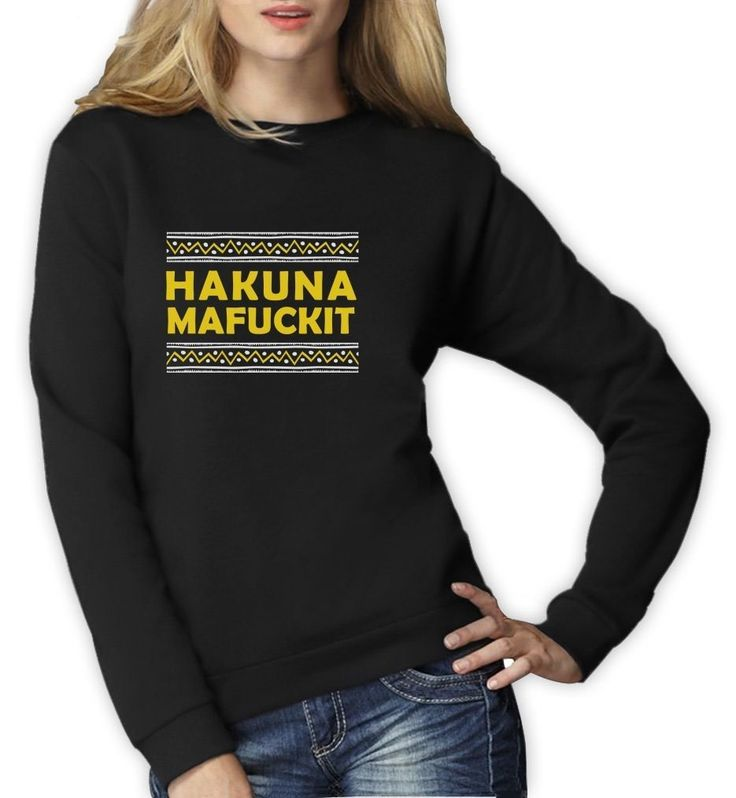 Hakuna Mafuckit Women Sweatshirt Eztec Tribal Fashion Style Drinking Summer Top