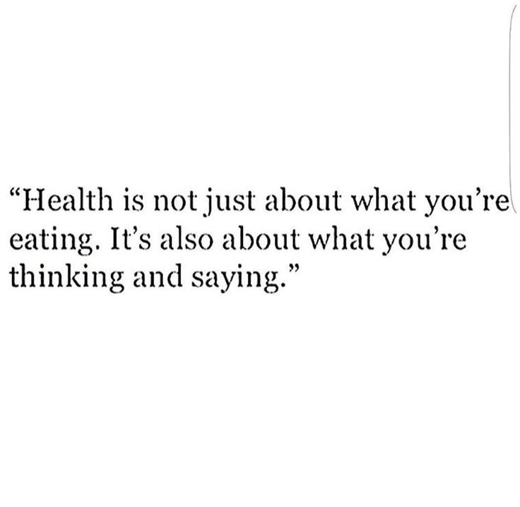Health is not just about what you're eating. It's also about what you're thinking & saying.