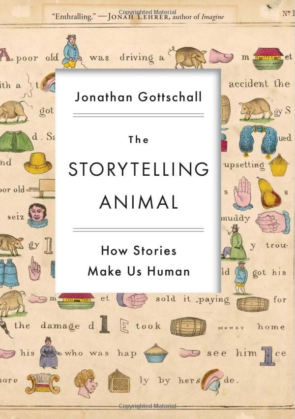 The Storytelling Animal: How Stories Make Us Human by Jonathan Gottschall who contends that stories help us navigate life's complex social problems—just as flight simulators prepare pilots for difficult situations. Storytelling has evolved, like other behaviors, to ensure our survival. #Books #Storytelling