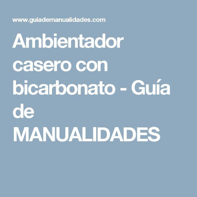 Ambientador casero con bicarbonato - Guía de MANUALIDADES