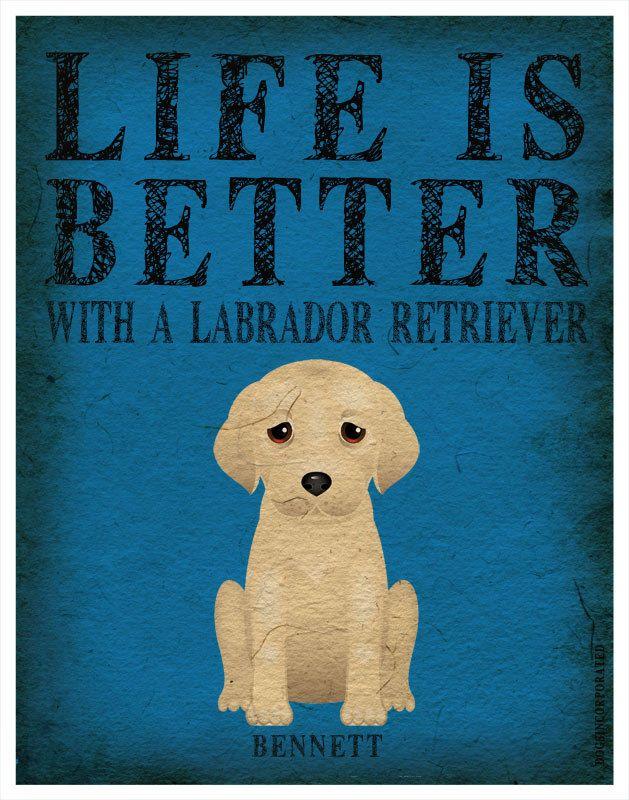 Life is Better with a Labrador Retriever Art Print  - Yellow Lab Art 11x14 - Custom Dog Print. via Etsy.