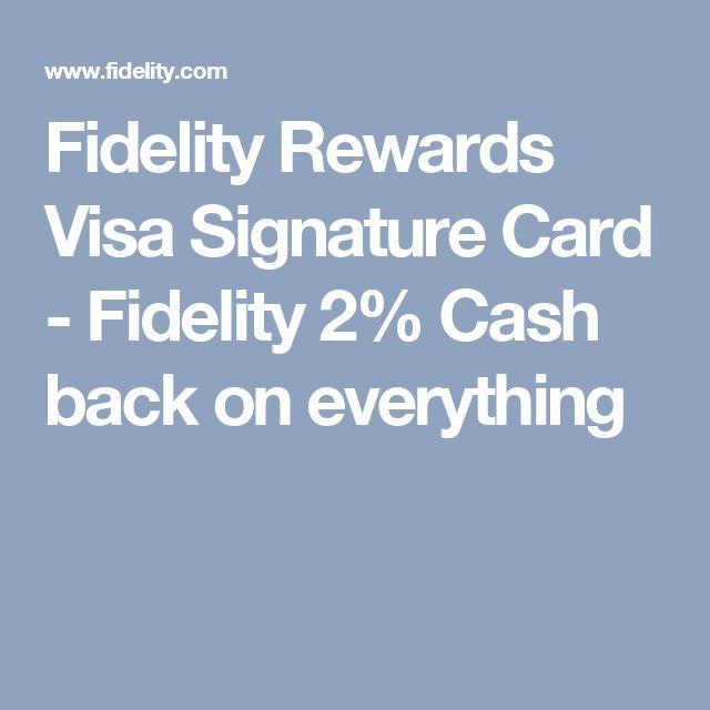 Fidelity Rewards Visa Signature Card - Fidelity 2% Cash back on everything