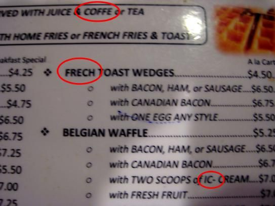 The typos on this menu are difficult to digest. This diner needs a Clean Sweep! http://cleansweepcopy.com/small-business.