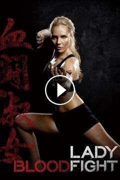 Lady Bloodfight A blond arrives in Asia, and is first, jumped, then beaten up, by thugs. She asks a fighter girl to train her - but really, she wants ...