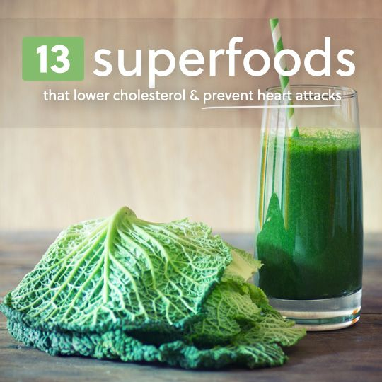 Eat more of the superfoods to reduce your cholesterol and prevent heart disease.