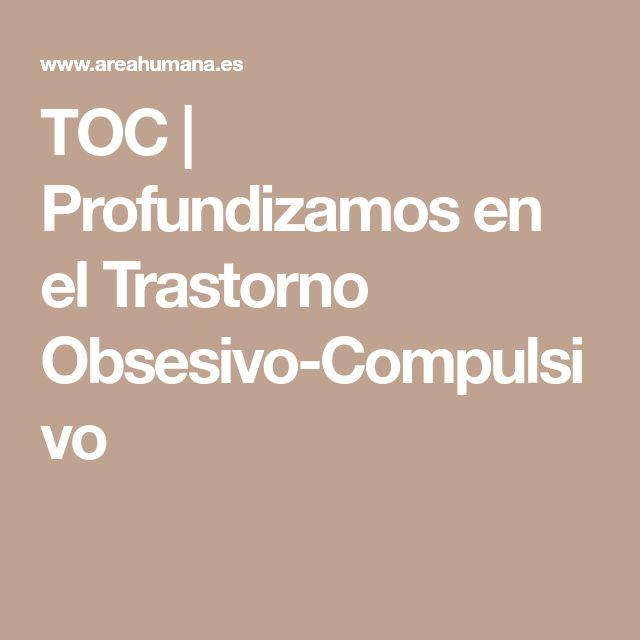 TOC   Profundizamos en el Trastorno Obsesivo-Compulsivo