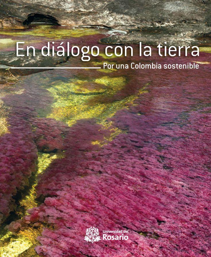 En diálogo con la tierra. Por una Colombia sostenible #LeeUR