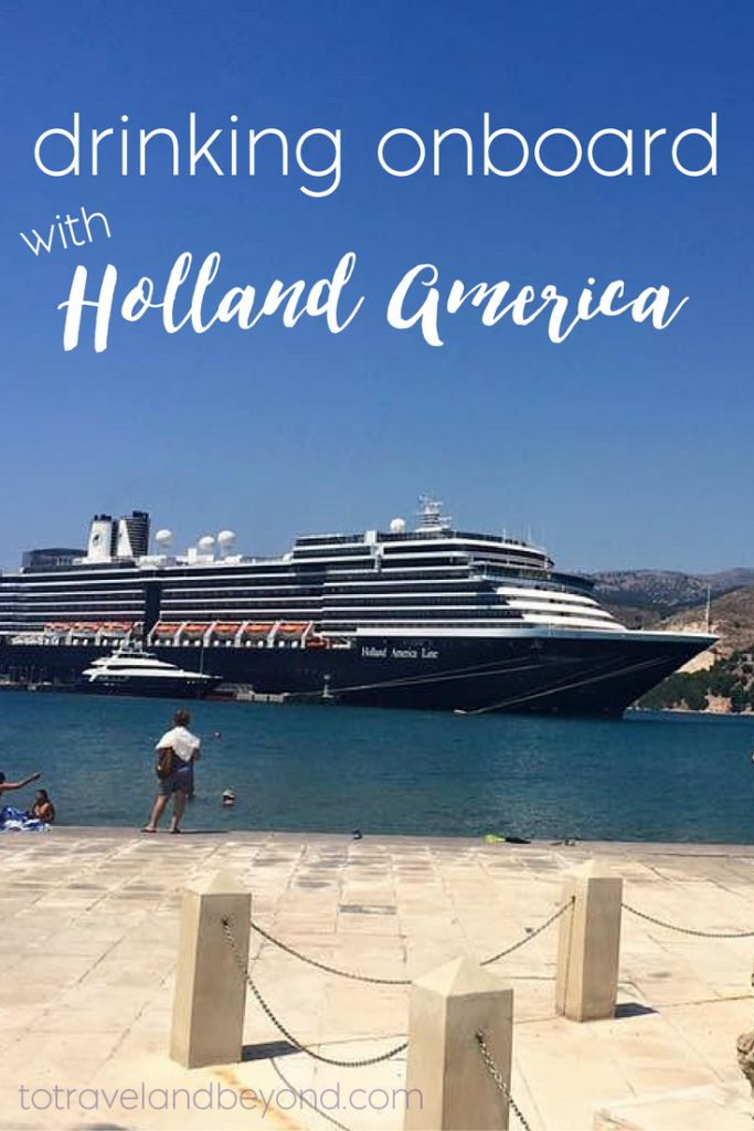 Holland America Cruise Experience: The Drinks