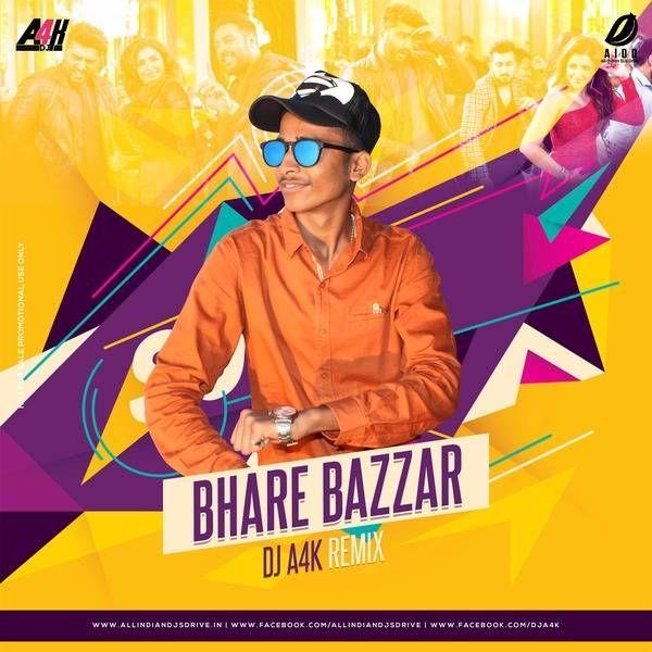 Bhare Bazzar (Remix) - DJ A4K | AIDD - India's Best DJ