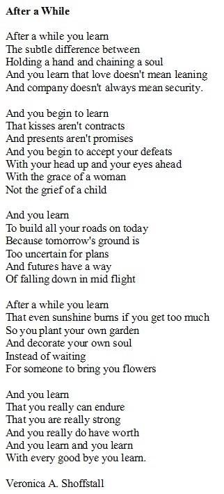 I love this. The first time I had my heart broken my Mom gave me an old newspaper clipping of this poem.