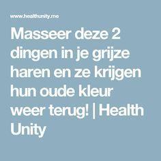 Masseer deze 2 dingen in je grijze haren en ze krijgen hun oude kleur weer terug!   Health Unity