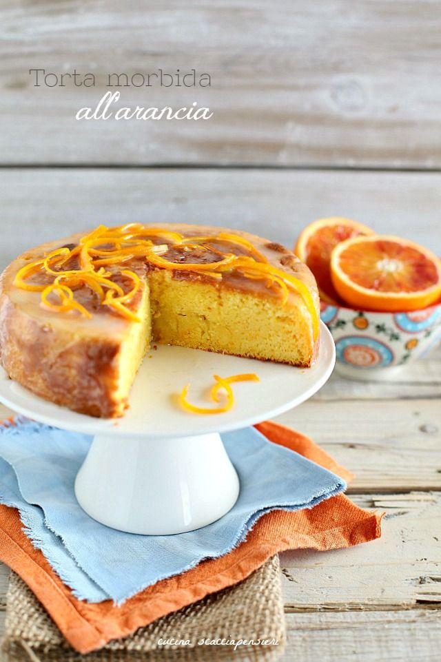 Cucina Scacciapensieri: Torta morbida all'arancia: ricetta infallibile!