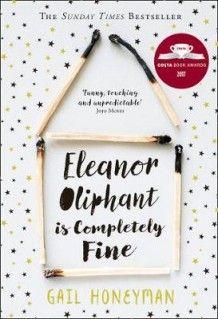 Eleanor Oliphant is Completely Fine av Gail Honeyman (Innbundet)