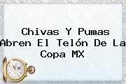 http://tecnoautos.com/wp-content/uploads/imagenes/tendencias/thumbs/chivas-y-pumas-abren-el-telon-de-la-copa-mx.jpg Copa MX. Chivas y Pumas abren el telón de la Copa MX, Enlaces, Imágenes, Videos y Tweets - http://tecnoautos.com/actualidad/copa-mx-chivas-y-pumas-abren-el-telon-de-la-copa-mx/