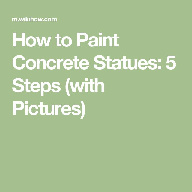How to Paint Concrete Statues: 5 Steps (with Pictures)