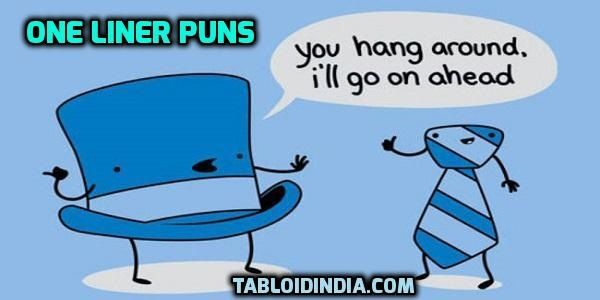 78 Funniest One Liner Puns That Are Hilarious Tabloid India Terrible Puns Funny Puns Cute Puns