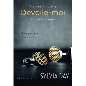Dévoile-Moi, par Sylvia Day Encore mieux que les cinquante nuances de Grey !