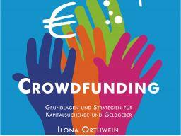 """Als Autorin von """"Crowdfunding"""" möchte ich Ihnen in diesem Webinar einen Einblick in die komplexe Welt des Crowdfunding geben."""