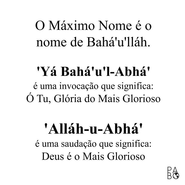Uma daquelas coisas que é bom saber! :)  O Máximo Nome é o nome de Bahá'u'lláh.  'Yá Bahá'u'l-Abhá'  é uma invocação que significa:  Ó Tu, Glória do Mais Glorioso  'Alláh-u-Abhá'  é uma saudação que significa:  Deus é o Mais Glorioso  #bahai #febahai