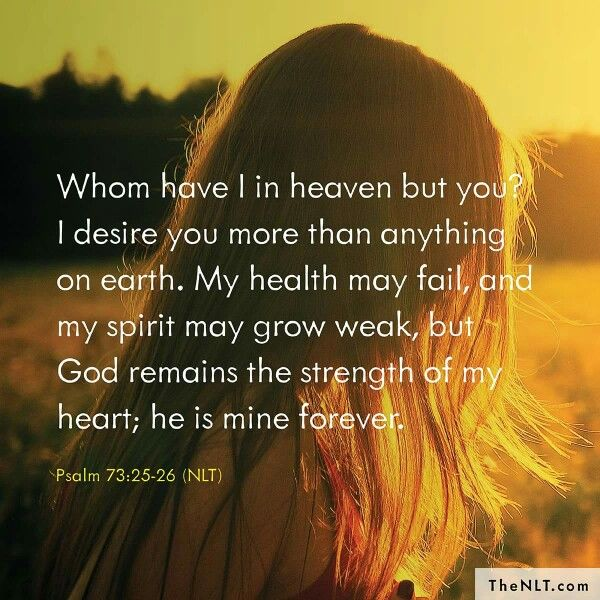 Psalm 73 : 25- 26