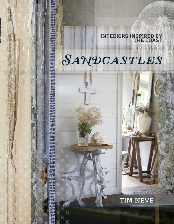 Cover Design, Sandcastles - Interiors inspired by the Coast, book by stylist Tim Neve. Photography: Johan Palsson, Published by: Murdoch Books March 2015.