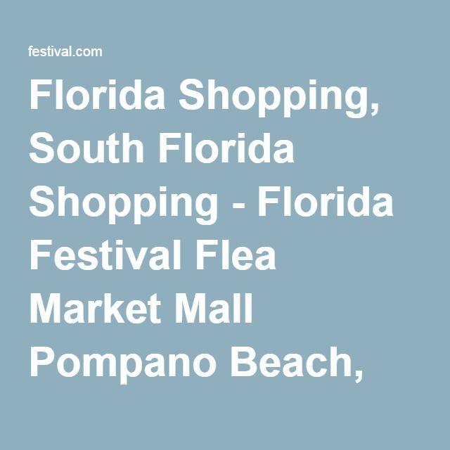Florida Shopping, South Florida Shopping - Florida Festival Flea Market Mall Pompano Beach, FL