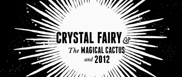 Crystal Fairy  the Magical Cactus and 2012 (2013)