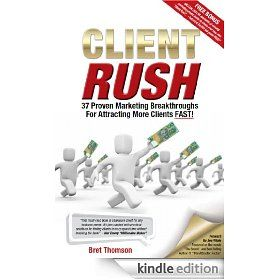 """CLIENT RUSH""  Brilliant info to help market your business. Bret Thomson - master copywriter - has written a gem of a book.   Highly recommended read http://clientrushbook.com"