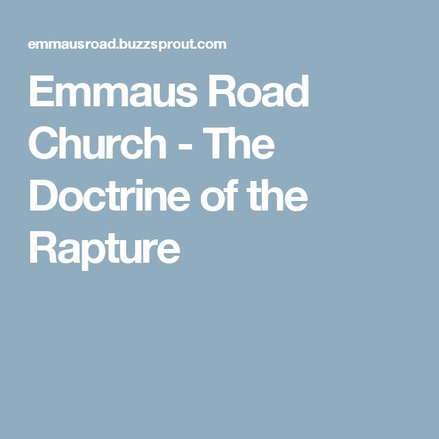 Emmaus Road Church - The Doctrine of the Rapture