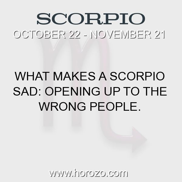Fact about Scorpio: What makes a Scorpio sad: Opening up to the wrong people. #scorpio, #scorpiofact, #zodiac. More info here: https://www.horozo.com/blog/what-makes-a-scorpio-sad-opening-up-to-the-wrong-people/ Astrology dating site: https://www.horozo.com